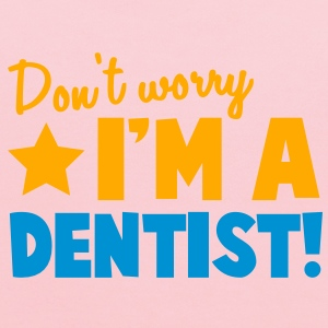 Don't Worry I'm a DENTIST! T-Shirts - Kids' Hoodie