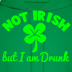 NOT IRISH - but I am drunk ST patrick's Day design T-Shirts - Men's Hoodie