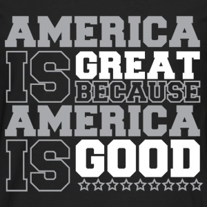America Is Great because America Is Good - Men's Premium Long Sleeve T-Shirt