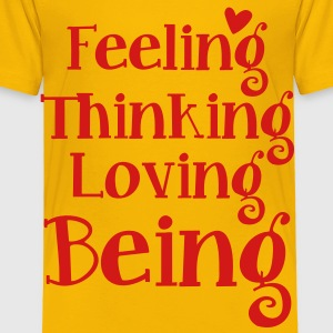 feeling thinking loving being Kids' Shirts - Toddler Premium T-Shirt