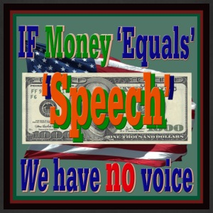 If Money 'Equals' Speech, WE have no voice - Adjustable Apron
