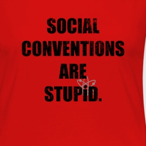 Social Conventions Are Stupid - The Big Bang Theor - Women's Premium Long Sleeve T-Shirt