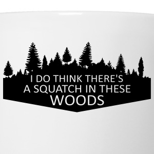 I Do Think There's A Squatch In These Woods... (Green) - Men's - Coffee/Tea Mug