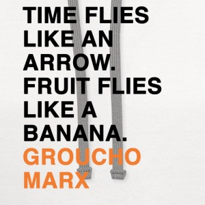 TIME FLIES LIKE AN ARROW. FRUIT FLIES LIKE A BANANA groucho marx quote T-Shirts - Contrast Hoodie