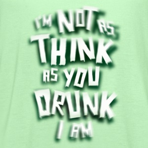 I'm Not As Think As You Drunk I Am. St. Patrick's Day Humor - Women's Flowy Tank Top by Bella