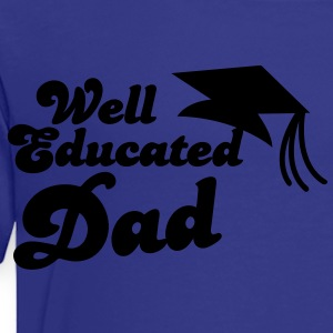 WELL EDUCATED DAD father with mortar board graduation Kids' Shirts - Toddler Premium T-Shirt