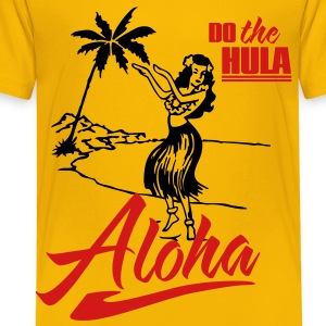 aloha - do the hula Kids' Shirts - Toddler Premium T-Shirt