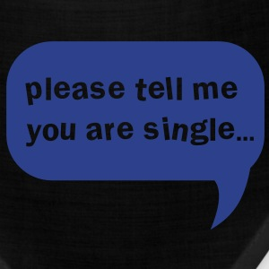 please tell me you are single pick up line shirt T-Shirts - Bandana