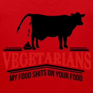 vegetarians - my food shits on your food Women's T-Shirts - Men's Premium Tank