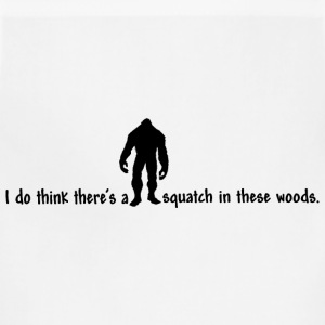 Squatch in these Woods T-Shirts - Adjustable Apron