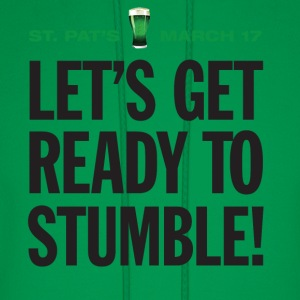 St. Patrick's Day Humor. Let's Get Ready To Stumble - Men's Hoodie