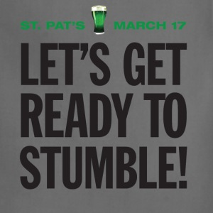 St. Patrick's Day Humor. Let's Get Ready To Stumble - Adjustable Apron
