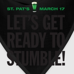St. Patrick's Day Humor. Let's Get Ready To Stumble - Bandana