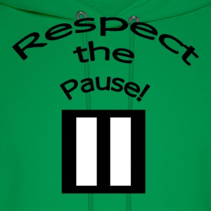 Respect the Pause T-Shirt - Men's Hoodie