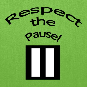 Respect the Pause T-Shirt - Tote Bag