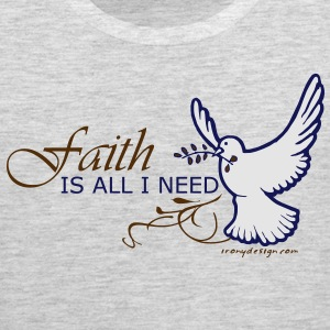 Faith is All I Need - Men's Premium Tank