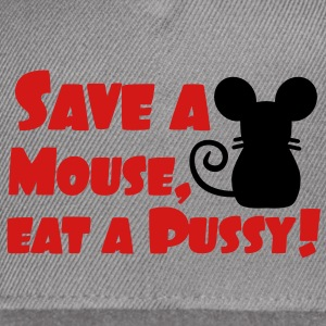 Save a Mouse, eat a Pussy T-Shirts - Snap-back Baseball Cap