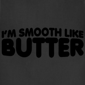 I'm Smooth Like Butter T-Shirts - Adjustable Apron