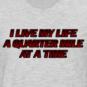 I Live My Life a Quarter Mile at a Time - Men's Premium Long Sleeve T-Shirt