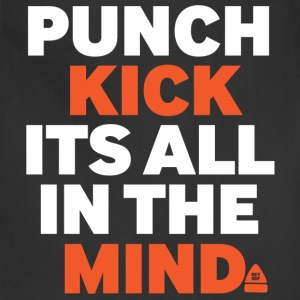 Punch Kick Is all In the Mind - Adjustable Apron
