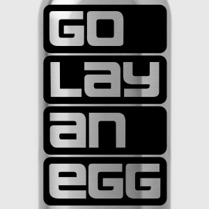 Go lay an egg T-Shirts - Water Bottle