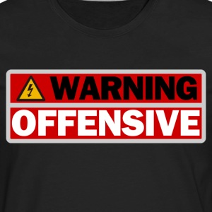 Warning Offensive - Men's Premium Long Sleeve T-Shirt