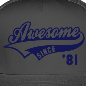 Awesome SINCE 81 Birthday Anniversary T-Shirt WN - Trucker Cap