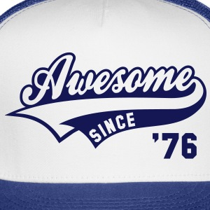 Awesome SINCE 76 Birthday Anniversary T-Shirt GW - Trucker Cap