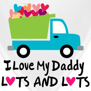 I Love My Daddy Lots and Lots Toddler Shirts - Bandana