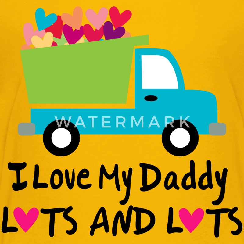 I Love My Daddy Lots and Lots Kids' Shirts - Kids' Premium T-Shirt