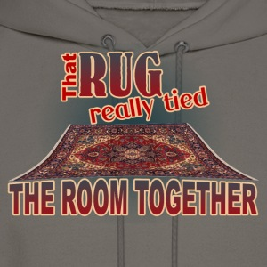That Rug Really Tied the Room Together T-Shirt - Men's Hoodie
