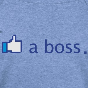 Like a Boss Funny - Women's Wideneck Sweatshirt