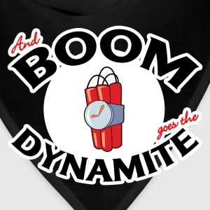 And BOOM goes the Dynamite T-Shirt - Bandana