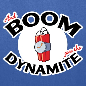 And BOOM goes the Dynamite T-Shirt - Tote Bag