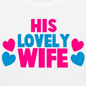 His Lovely Wife  T-Shirts - Men's Premium Tank