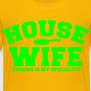 HOUSE WIFE job cooking is my speciality Kids' Shirts - Toddler Premium T-Shirt