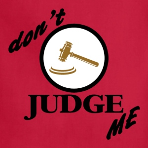 Don't Judge Me T-Shirt - Adjustable Apron