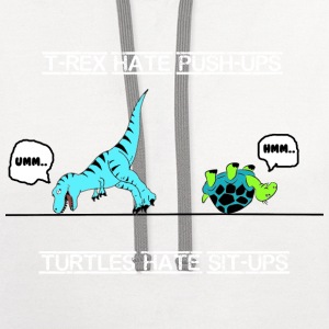 T-rex hate push-ups and turtles hate sit-ups heavy weight - Contrast Hoodie
