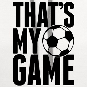 soccer - that's my game T-Shirts - Contrast Hoodie