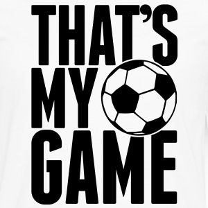 soccer - that's my game T-Shirts - Men's Premium Long Sleeve T-Shirt