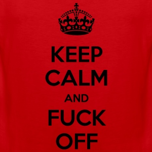 Keep Calm and Fuck Off - internet meme - Men's Premium Tank