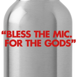 Bless The Mic. For The Gods T-Shirts - Water Bottle