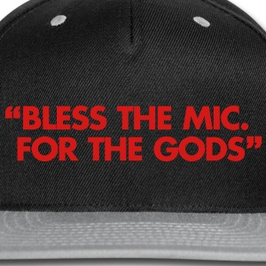 Bless The Mic. For The Gods T-Shirts - Snap-back Baseball Cap