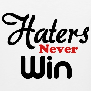 haters_never_win T-Shirts - Men's Premium Tank