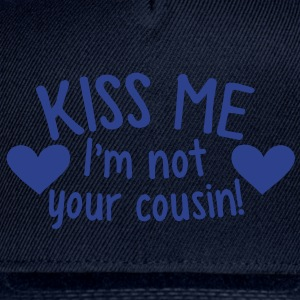 KISS ME I'm not your COUSIN! redneck funny design T-Shirts - Snap-back Baseball Cap