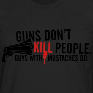 Guns Don't Kill People. - Men's Premium Long Sleeve T-Shirt