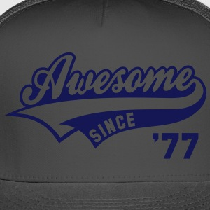 Awesome SINCE 77 Birthday Anniversary T-Shirt WN - Trucker Cap