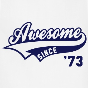 Awesome SINCE 73 Birthday Anniversary T-Shirt NS - Adjustable Apron