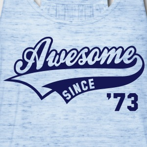 Awesome SINCE 73 Birthday Anniversary T-Shirt NS - Women's Flowy Tank Top by Bella