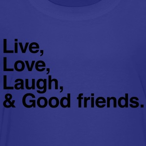 Live , love , laugh and good friends Kids' Shirts - Toddler Premium T-Shirt